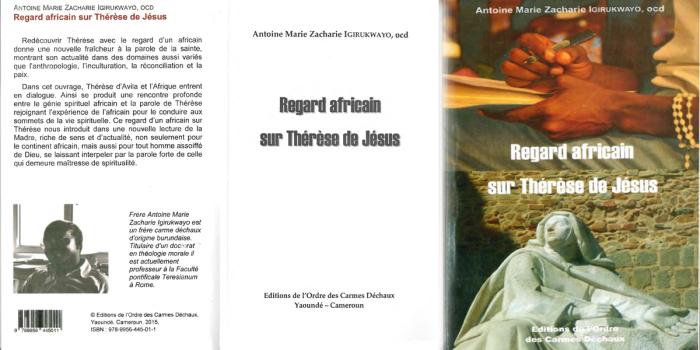 Un libro nuovo di P. Zacharie Igirukwayo OCD: Regard africain sur Thérèse de Jésus