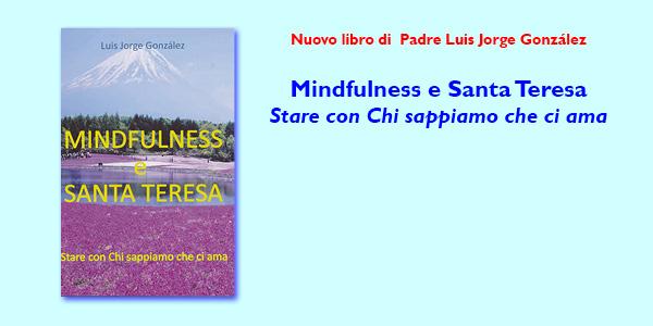 Mindfulness e Santa Teresa. Nuovo libro di P. Luis Jorge González