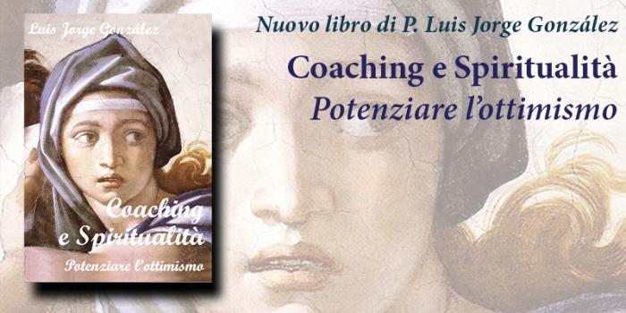 Nuovo libro di P. Luis Jorge González – Coaching e spiritualità