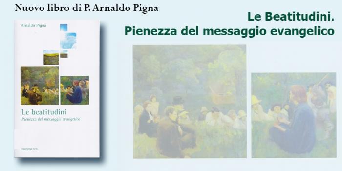 Le Beatitudini. Nuovo libro di P. Arnaldo Pigna