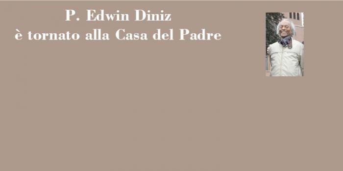 P. Edwin Diniz è tornato alla Casa del Padre