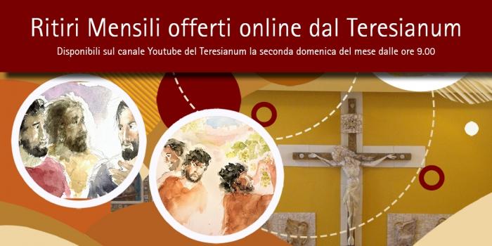 Riprendono i Ritiri mensili in tempo di pandemia offerti dalla Comunità del Teresianum in modalità online