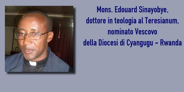 Mons. Edouard Sinayobye,  dottore in teologia al Teresianum,  nominato Vescovo in Rw